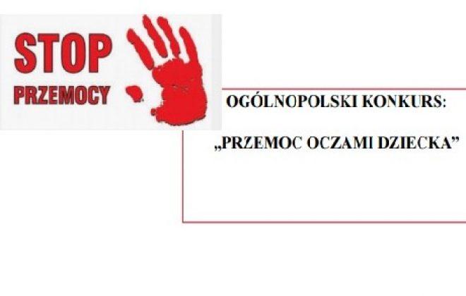 """Ogólnopolski Konkurs: """"Przemoc oczami dziecka"""""""